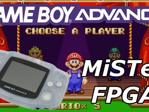 MiSTer News! Game Boy Advance Core Released! Sega CD and PSX Announced!