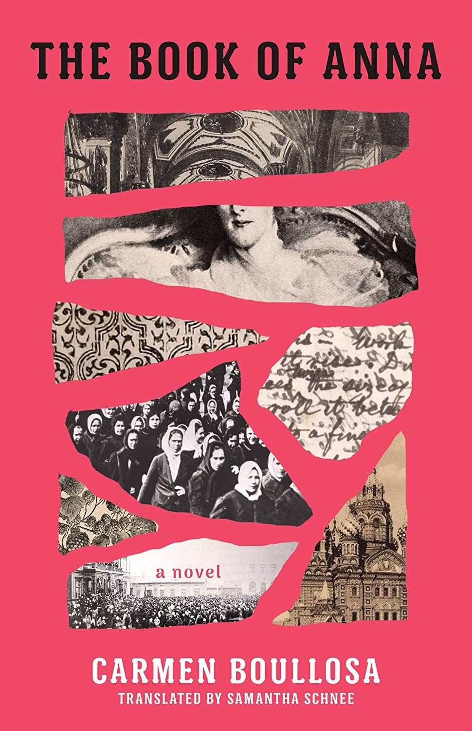 buy The Book of Anna By Carmen Boullosa Translated from the Spanish by Samantha Schnee 200 pages. 2020.  collage red pink book cover black and white photography torn pages Russian script writing. the book slut book reviews thebookslut