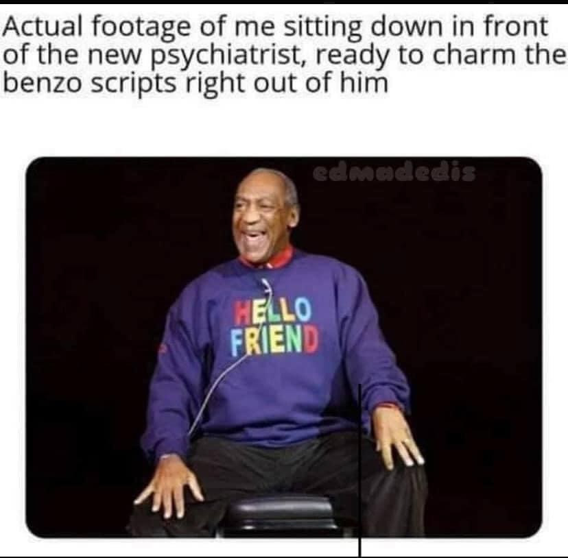 Drug Memes - Me Sitting Down in Front of new Psychiatrist..Bill Cosby