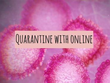 Quarantine with online