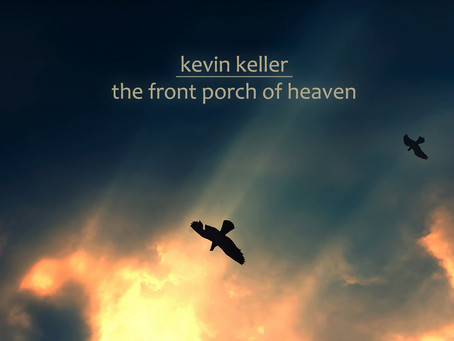 """Kevin Keller Releases """"The Front Porch Of Heaven"""""""