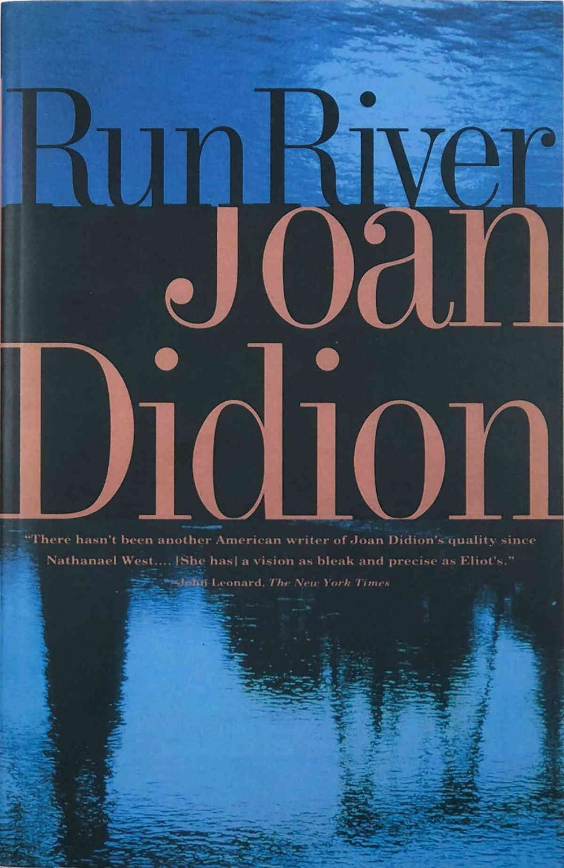 Run River by Joan Didion : the book slut book reviews