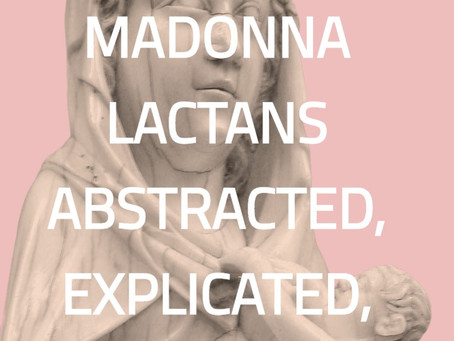 The Madonna Lactans Abstracted, Explicated, and Implied