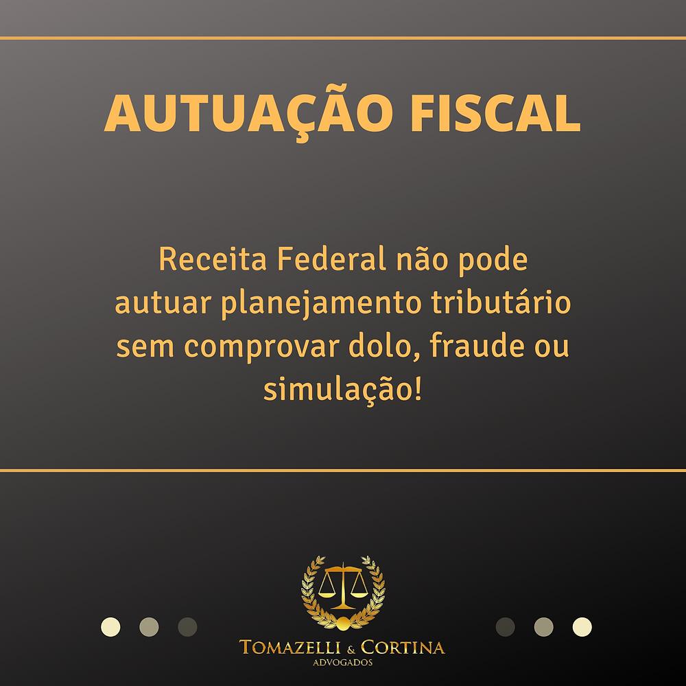 autuação fiscal planejamento tributário dolo fraude simulação