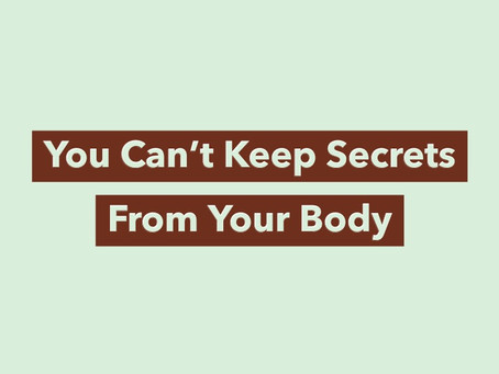 Your body KNOWS when you are living a life that is not to your satisfaction