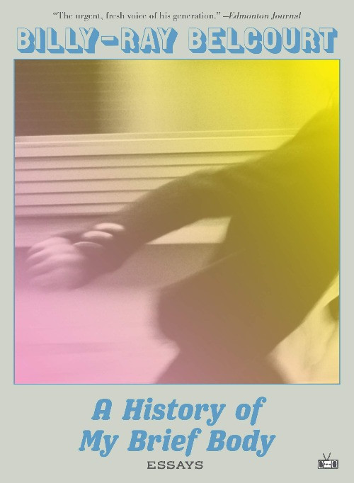 book cover of Billy-Ray Belcourt's A History fo My Brief Body