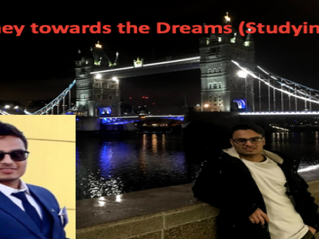 A journey towards the Dreams (Studying in the U.K)