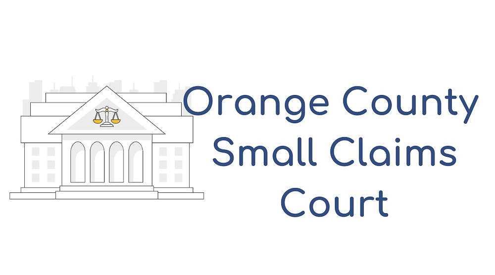 How to file a small claims lawsuit in Orange County Small Claims Court