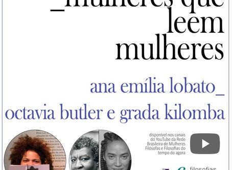 Mulheres que leem mulheres: Ana Emília Lobato lê Octavia Butler e Grada Kilomba