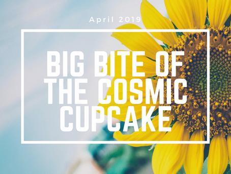 Big Bite of the Cosmic Cupcake- April