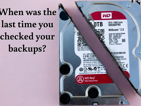 When was the last time you checked your backups?