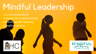 Mindful Leadership Breakfast is Coming to London