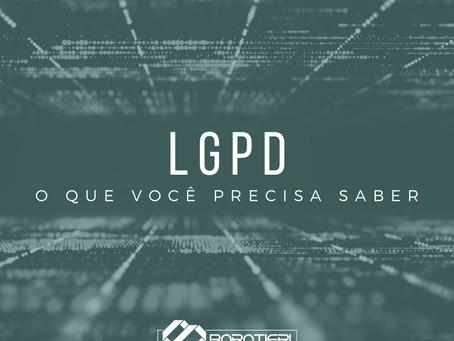 A LGPD vem aí. O que você precisa saber?