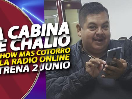 """La Cabina de Chalio... """"El show más cotorro de la radio online"""" Estreno 2 de junio 2020"""