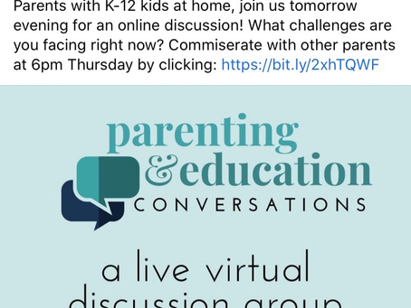 Parenting & Educating in COVID-19 Era Thursdays 6PM