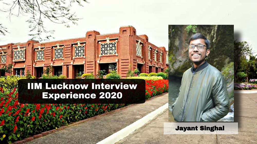IIM Lucknow Interview Jayant Singhal