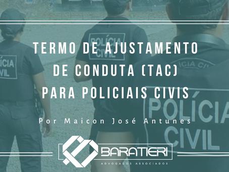 Termo de Ajustamento de Conduta (TAC) para Policiais Civis