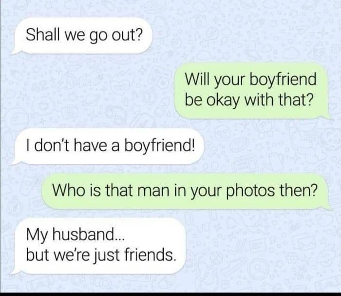 Shall we go out? Boyfriend pictures husband just friends