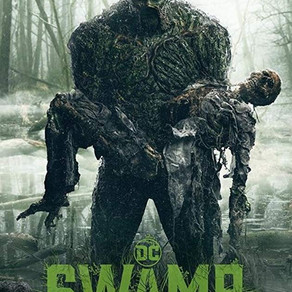 Swamp Thing – 2019 - Episode #1. Was it Unfairly Cancelled or Did it Deserve to Sink into the Swamp?