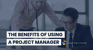 The Benefits of Having a Project Manager
