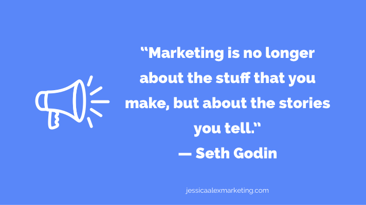 """""""Marketing is no longer about the stuff that you make, but about the stories you tell."""" — Seth Godin"""