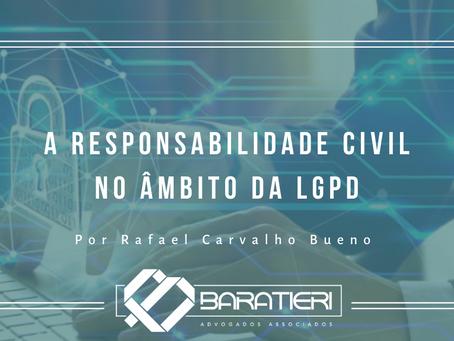 A Responsabilidade Civil no âmbito da LGPD