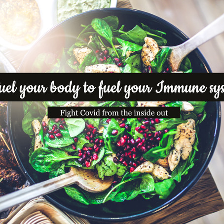 Fuel Your Body to Fuel Your Immune System