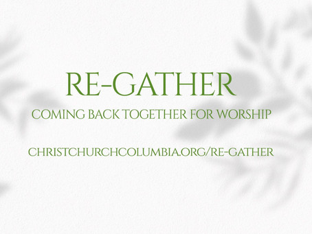 RE-GATHER: Coming Back Together for Worship at Christ Church