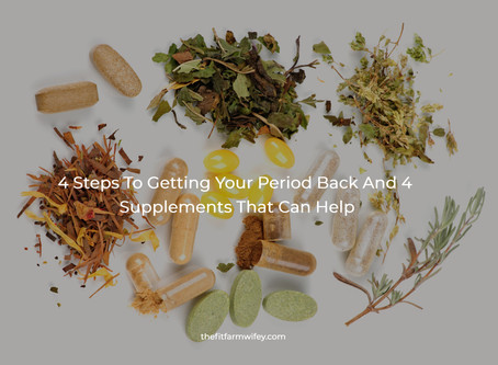 4 Steps To Getting Your Period Back And 4 Supplements That Can Help