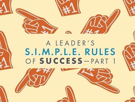 A Leader's S.I.M.P.L.E Rules Of Success (Part 1)