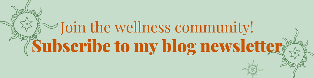 subscribe to my health and wellness blog