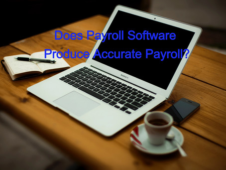 Does Payroll Software Produce Accurate Payroll?