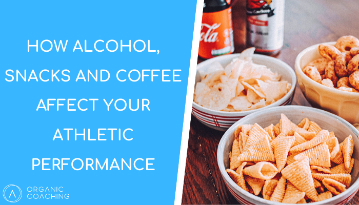 How alcohol, snacks and coffee affect your athletic performance