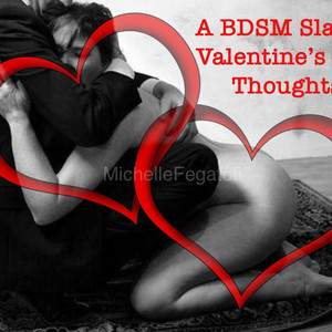 A BDSM Slave's Valentine's Day Thoughts