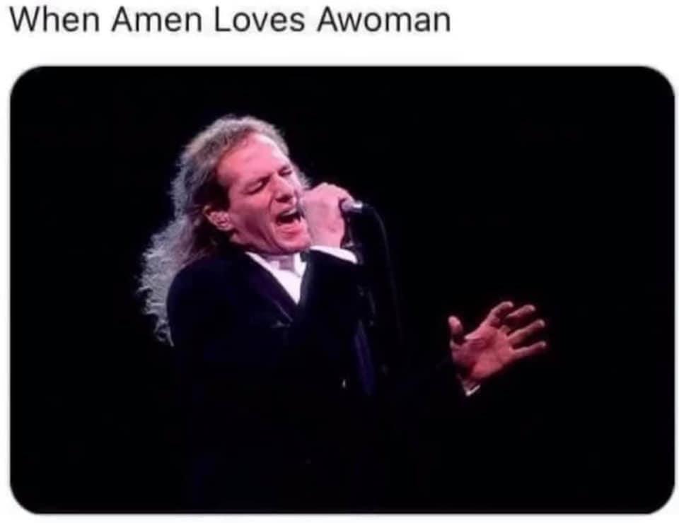 When Amen Loves a Woman Meme