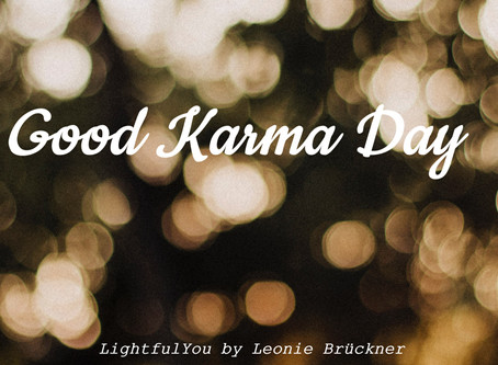 Good Karma Day | Do Good & Good will come to You