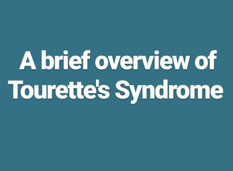 A brief overview of Tourette's Syndrome