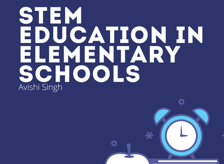 STEM Education in Elementary Schools– Avishi Singh