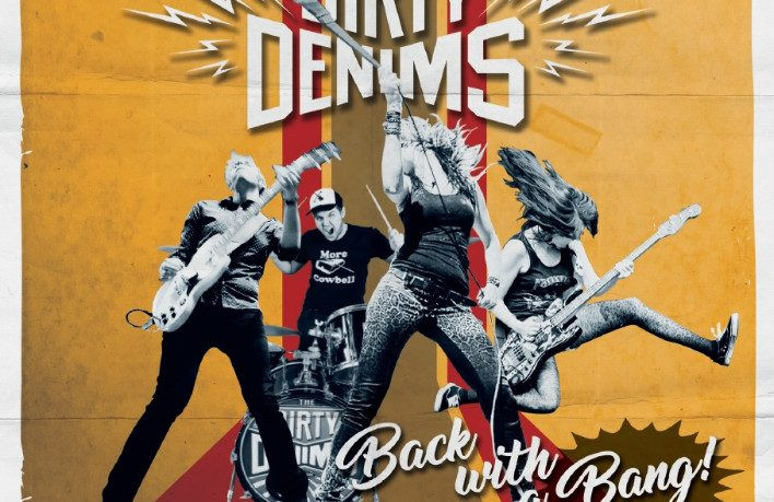 """The Dirty Denims """"Back With A Bang!"""""""