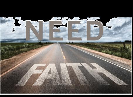 NEED FAITH