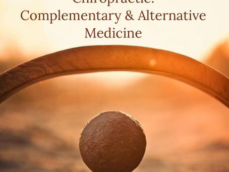 Chiropractic: Complementary and Alternative Medicine