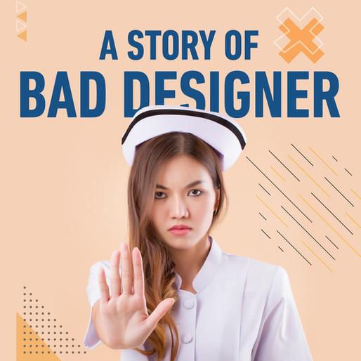 Kisah Desainer Yang Buruk