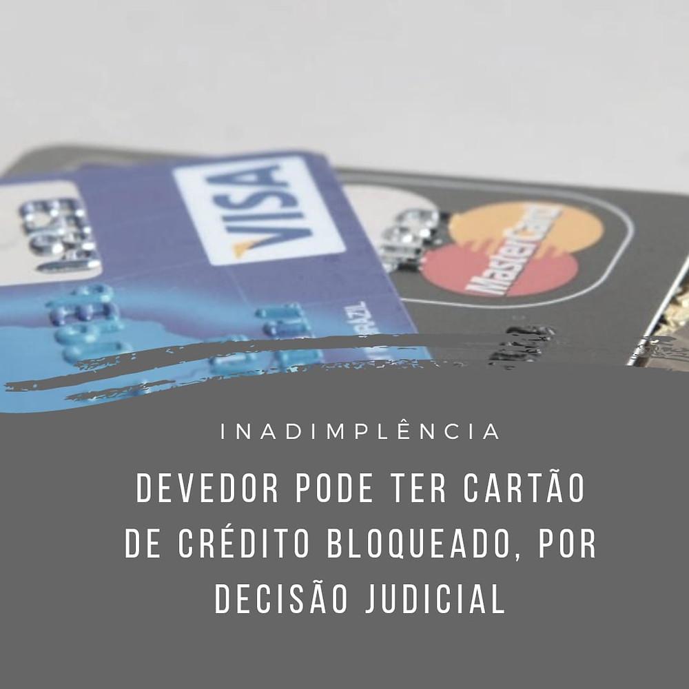 devedor cartão de crédito bloqueado decisão judicial