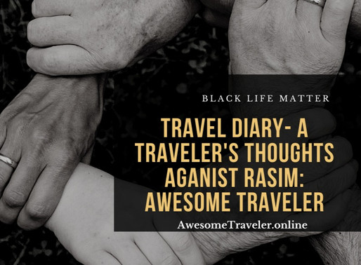 Travel Diary-A Traveler's Thoughts Against Racism: Awesome Traveler
