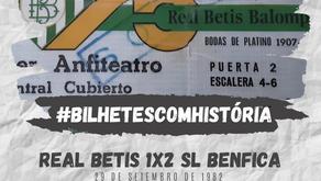 #BilhetesComHistória Betis x SL Benfica 1982