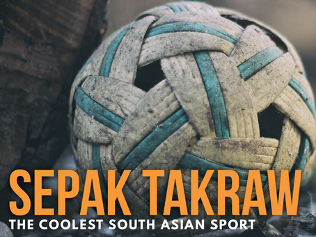 Sepak Takraw: The Coolest South Asian Sport