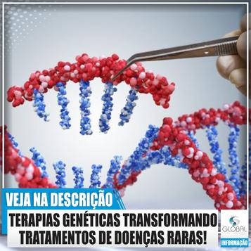 Terapias genéticas estão transformando os tratamentos de doenças raras!