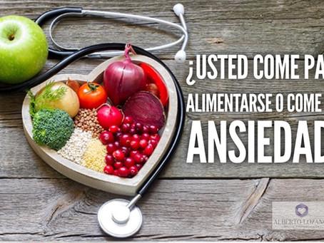 ¿Usted come para alimentarse o come por ansiedad?