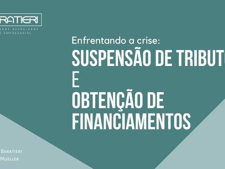 Enfrentando a crise: suspensão de tributos e obtenção de financiamentos