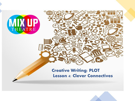 Creative Writing: Plot - Lesson 4: Clever Connectives